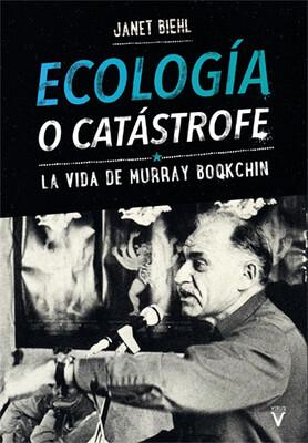 Ecología o catástrofe