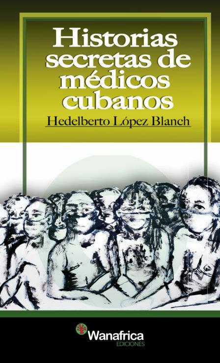 Historias secretas de médicos cubanos