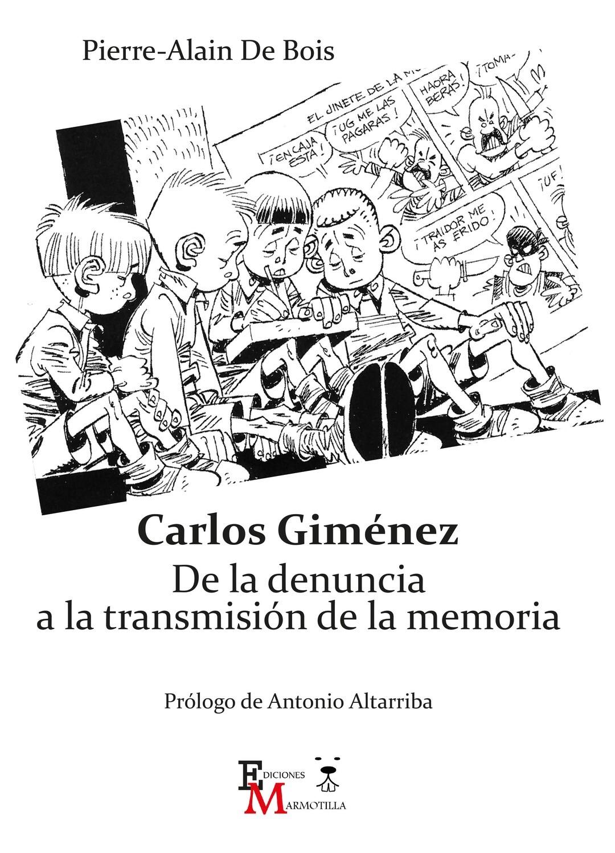 Carlos Gimenez. De la denuncia a la transmisión de la memoria