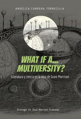 What if a... Multiversity? Literatura y ciencia en la obra de Grant Morrison