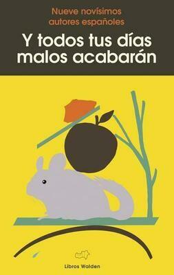 """Nueve novísimos autores españoles. """"Y todos tus días malos acabarán"""""""