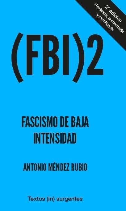 FBI2. Fascismo de Baja Intensidad