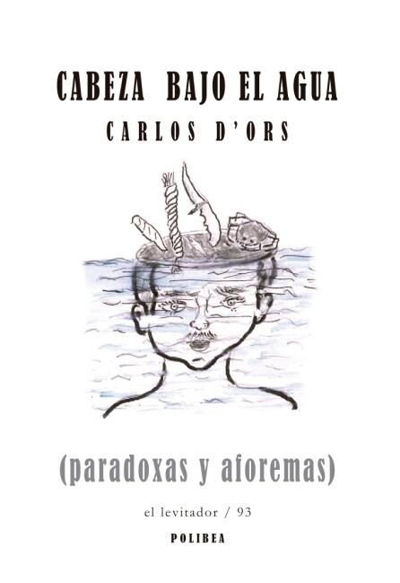 Cabeza bajo el agua (Paradoxas y aforemas)