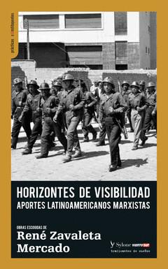 Horizontes de visibilidad. Apuntes latinoamericanos marxistas. Obras escogidas