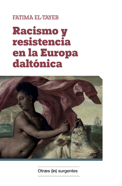 Racismo y resistencia en la Europa daltónica