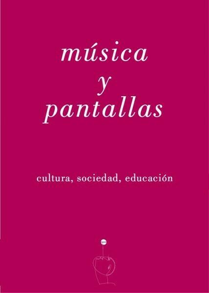Música y pantallas (cultura, sociedad, educación)