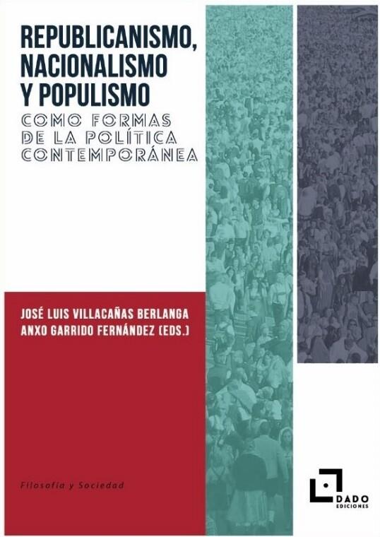 Republicanismo, Nacionalismo y Populismo como formas de la política contemporánea