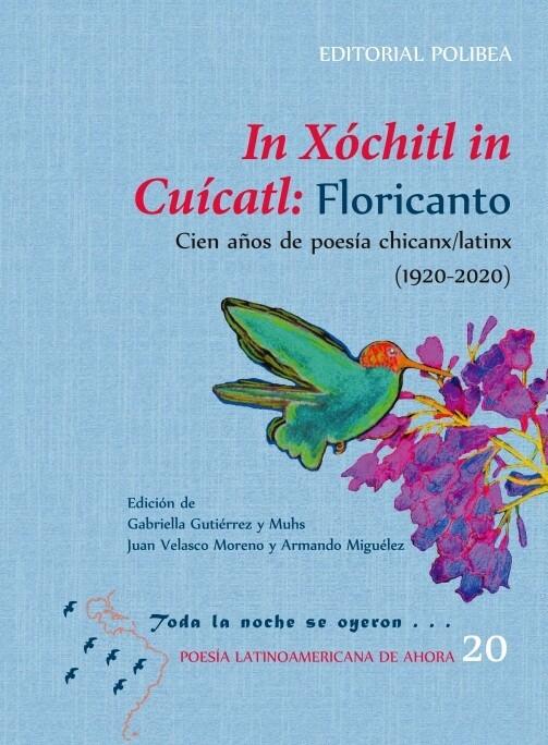Floricanto. Cien años de poesía chicanx/latinx (1920-2020) PARA EL EXTRANJERO