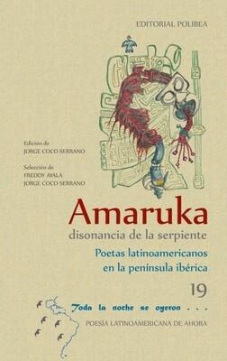 Amaruka, disonancia de la serpiente. Poetas latinoamericanos en la península ibérica