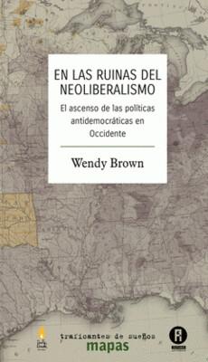 En las ruinas del neoliberalismo