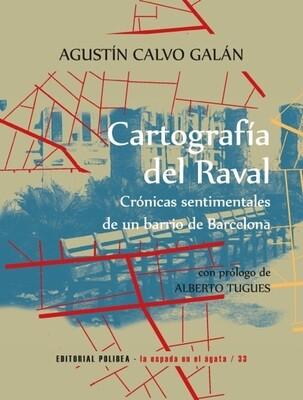 Cartografía del Raval. Crónica sentimental de un barrio de Barcelona