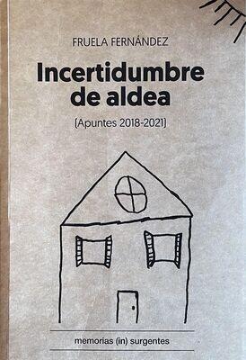 Incertidumbre de aldea (apuntes 2018-2021)