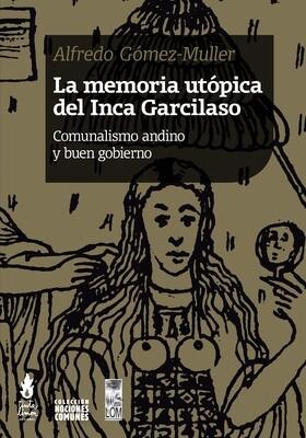 La memoria utópica del Inca Garcilaso
