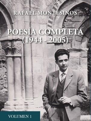 Poesía completa (1944-2005), vol. I. Rafael Montesinos
