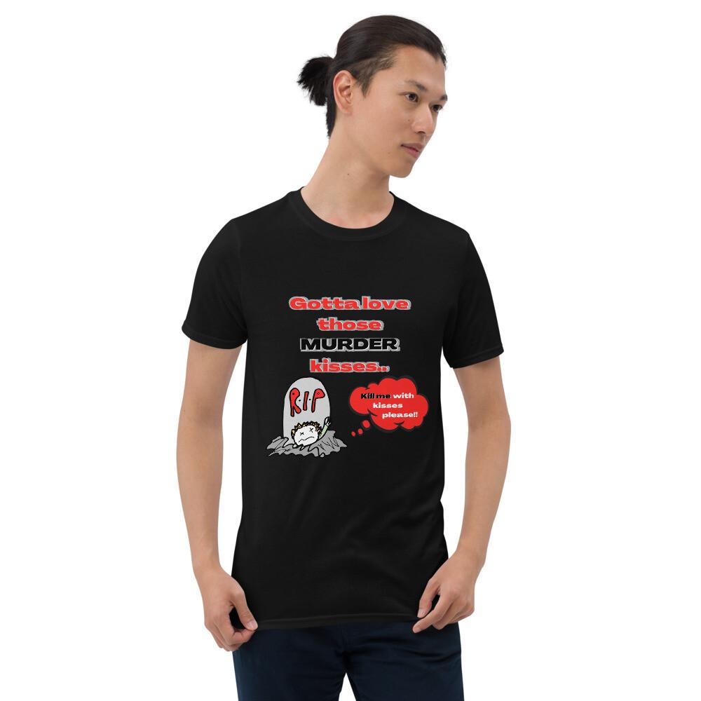 """Murder kisses,"" T-Shirt.."