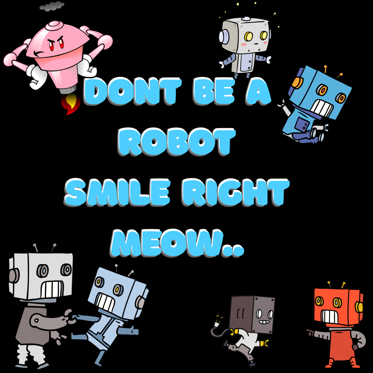 """Classic fit, """"Don't be a robot,"""" T-Shirt.."""