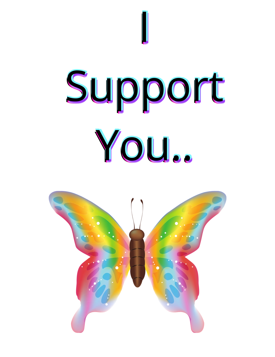 """""""I support you,"""" ultra amazing T-Shirt.."""