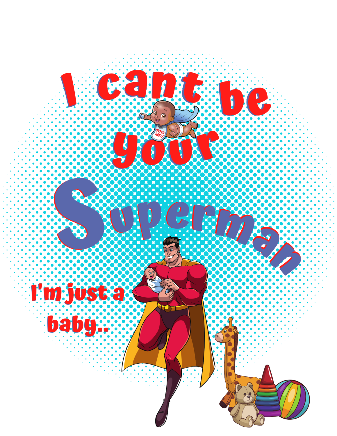 """I can't be your superman,"" little hero Onesie.."