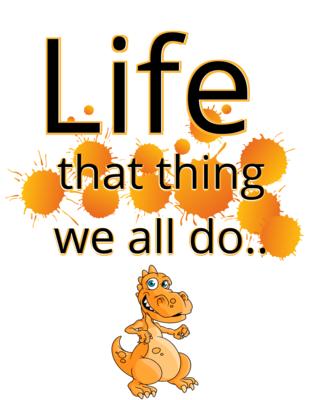 """Life, that thing we all do,"" fun T-Shirt.."