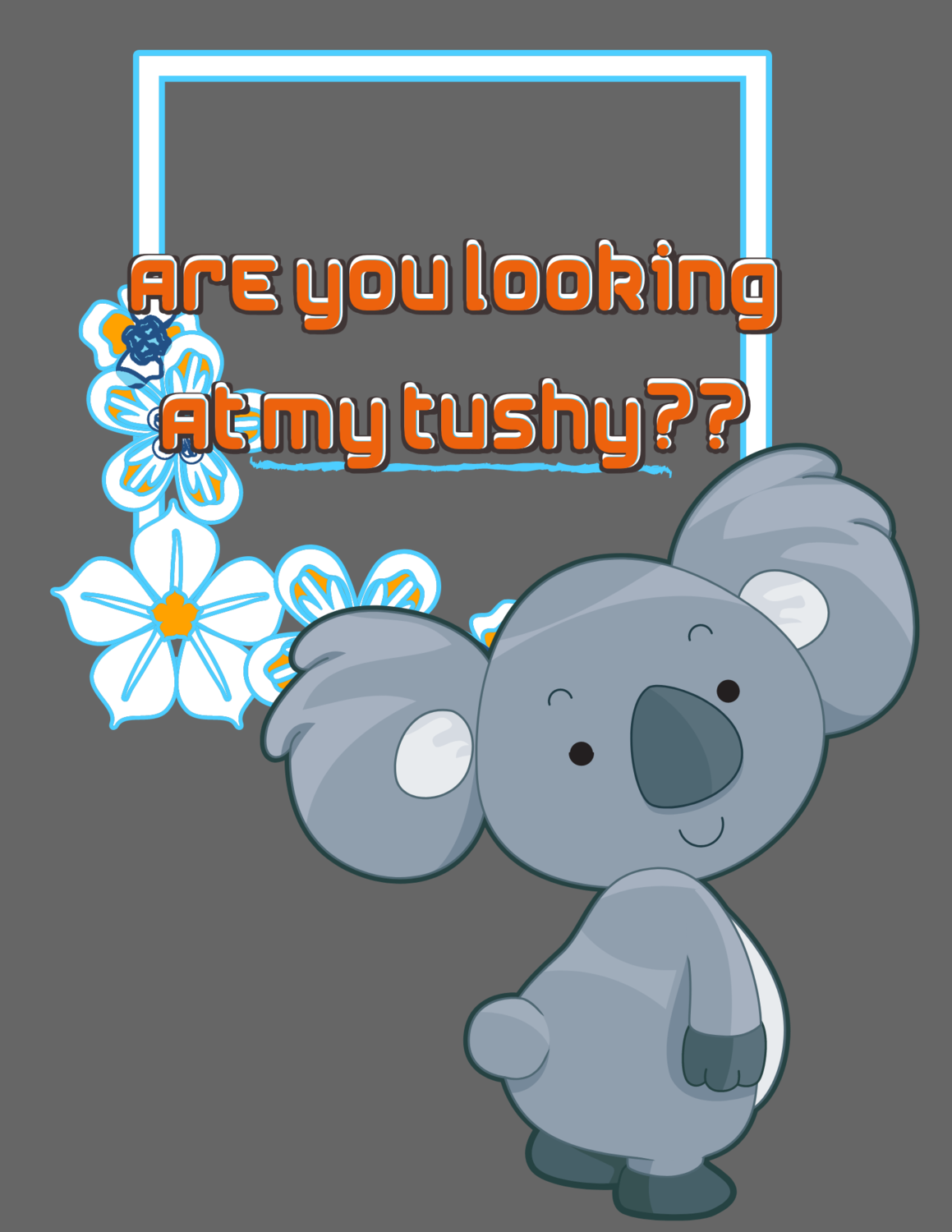 """Women's Relaxed, """"Are you looking at my tushy,"""" Cute Humor T-Shirt.."""