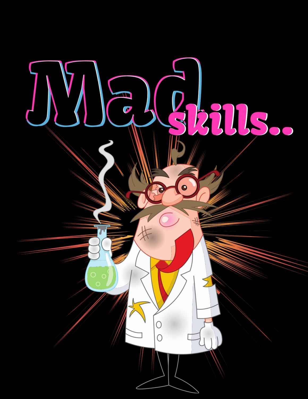 "Long Sleeve, ""Mad Skills,"" muahahaha Shirt, for me.."
