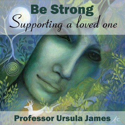 Be Strong - Supporting a Loved One MP3