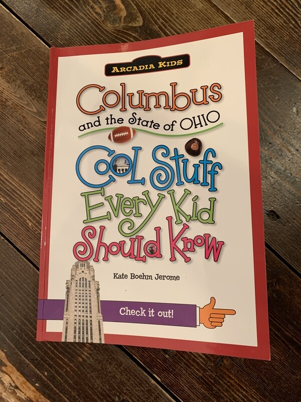 Columbus & Ohio Cool Stuff Every Kid Should Know