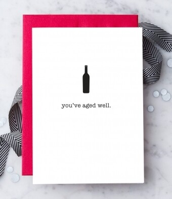 You've Aged Well Card Greeting Card
