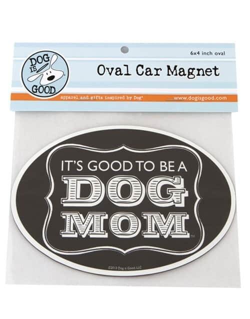 Dog is Good Car Magnet: Dog Mom BLACK