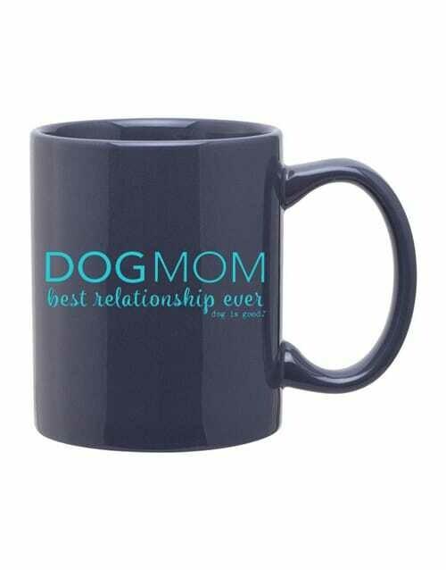 Dog is Good Mug: Dog Mom Best Relationship Ever GRAY