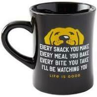 Life is good Diner Mug I'll Be Watching You JET BLACK