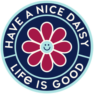 Life is good Have a Nice Daisy Magnet