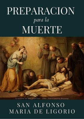 PREPARACION PARA LA MUERTE - SAN ALFONSO MARIA DE LIGORIO