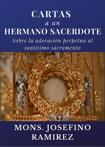 CARTAS A UN HERMANO SACERDOTE - MONS. JOSEFINO RAMIREZ