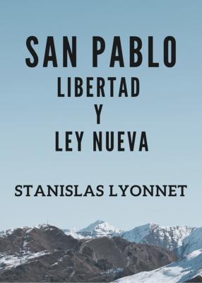SAN PABLO - LIBERTAD Y LEY NUEVA - STANISLAS LYONNET