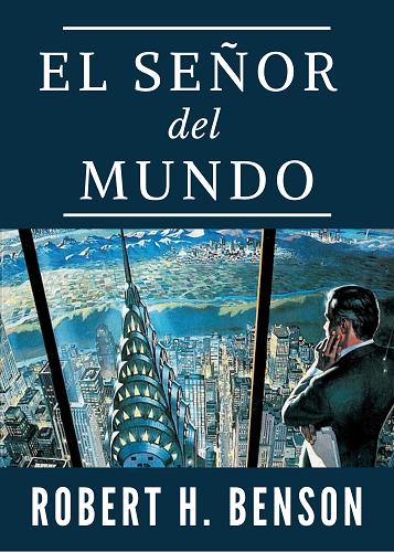 EL SEÑOR DEL MUNDO - ROBERT HUHG BENSON