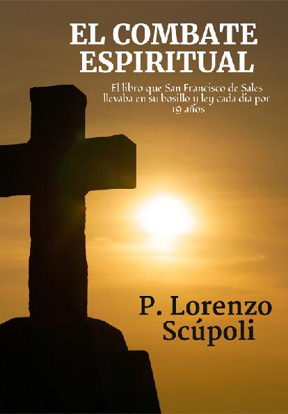 EL COMBATE ESPIRITUAL - LORENZO SCUPOLI