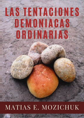 LAS TENTACIONES DEMONIACAS ORDINARIAS - MATIAS E. MOZICHUK