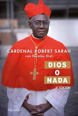 DIOS O NADA - ROBERT SARAH