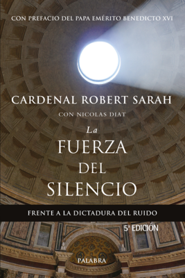 LA FUERZA DEL SILENCIO - ROBERT SARAH