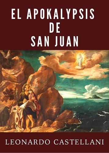 EL APOKALYPSIS DE SAN JUAN - LEONARDO CASTELLANI