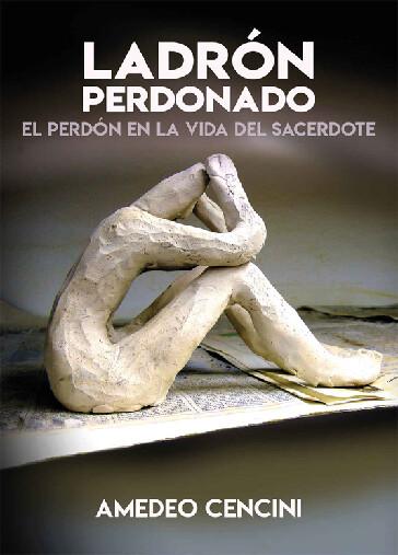 LADRON PERDONADO - AMEDEO CENCINI