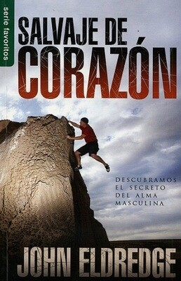 SALVAJE DE CORAZON - JOHN ELDREDGE
