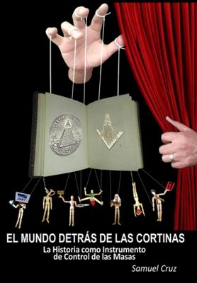 EL MUNDO DETRAS DE LAS CORTINAS - SAMUEL CRUZ