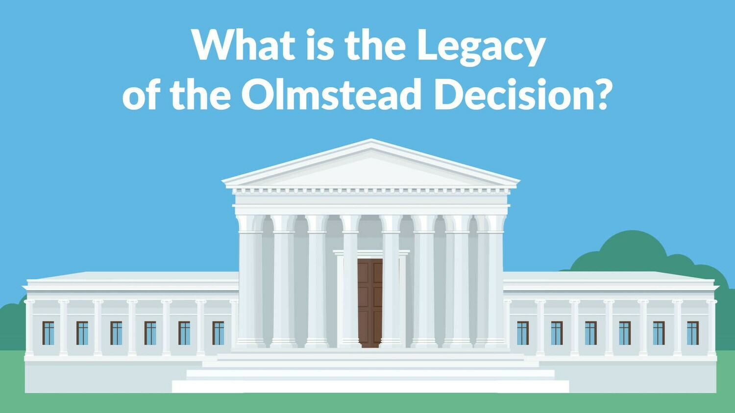 What is the Legacy of the Olmstead Decision?