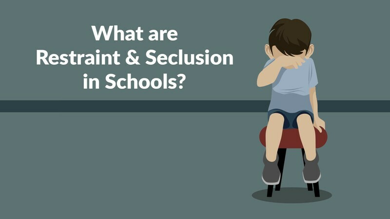 What is Restraint and Seclusion in School?