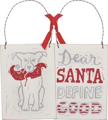 'Dear Santa...Define Good' Wood Reversible Ornament