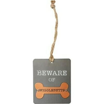 Metal Ornament: Beware of Wigglebutts