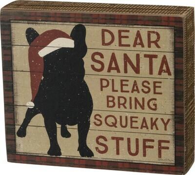 Christmas Dog Wood Box Sign: Dear Santa, Bring Squeaky Stuff