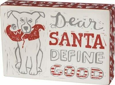 Christmas Dog Box Sign: Dear Santa, Define Good